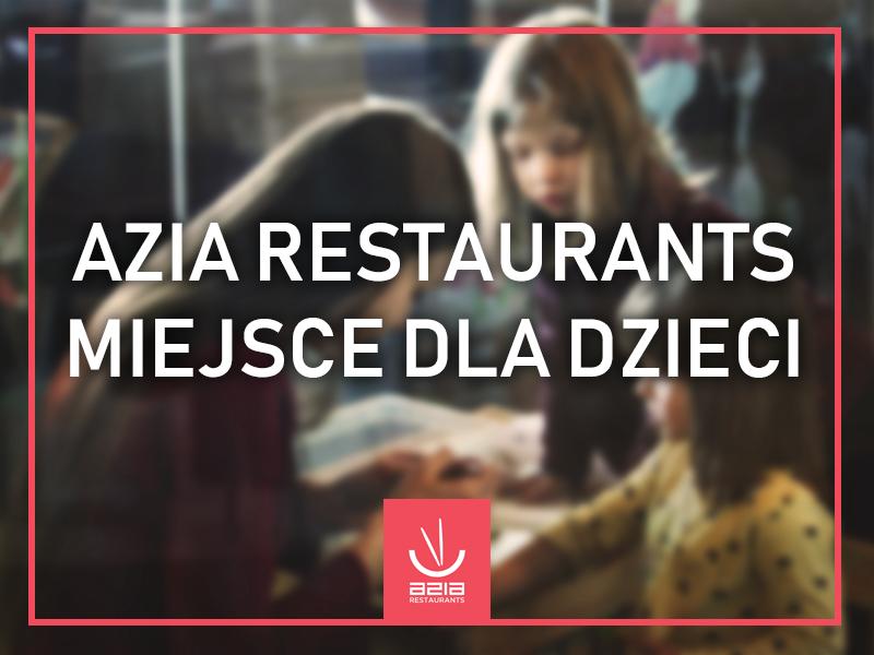 Azia Restaurants – miejsce dla dzieci