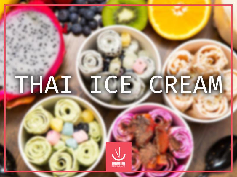 Thai ice cream in Azia Restaurants