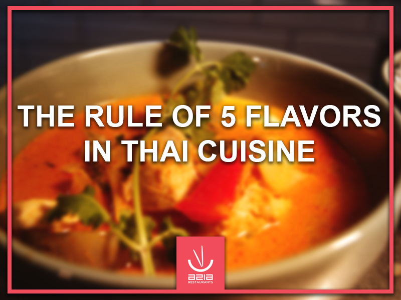 The rule of 5 flavors in Thai cuisine