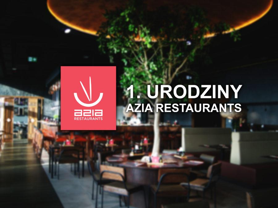 Pierwsze urodziny Azia Restaurants!